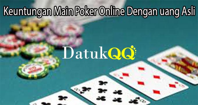 Keuntungan Main Poker Online Dengan uang Asli