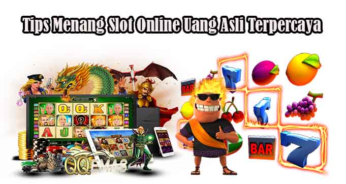 Tips Menang Slot Online Uang Asli Terpercaya